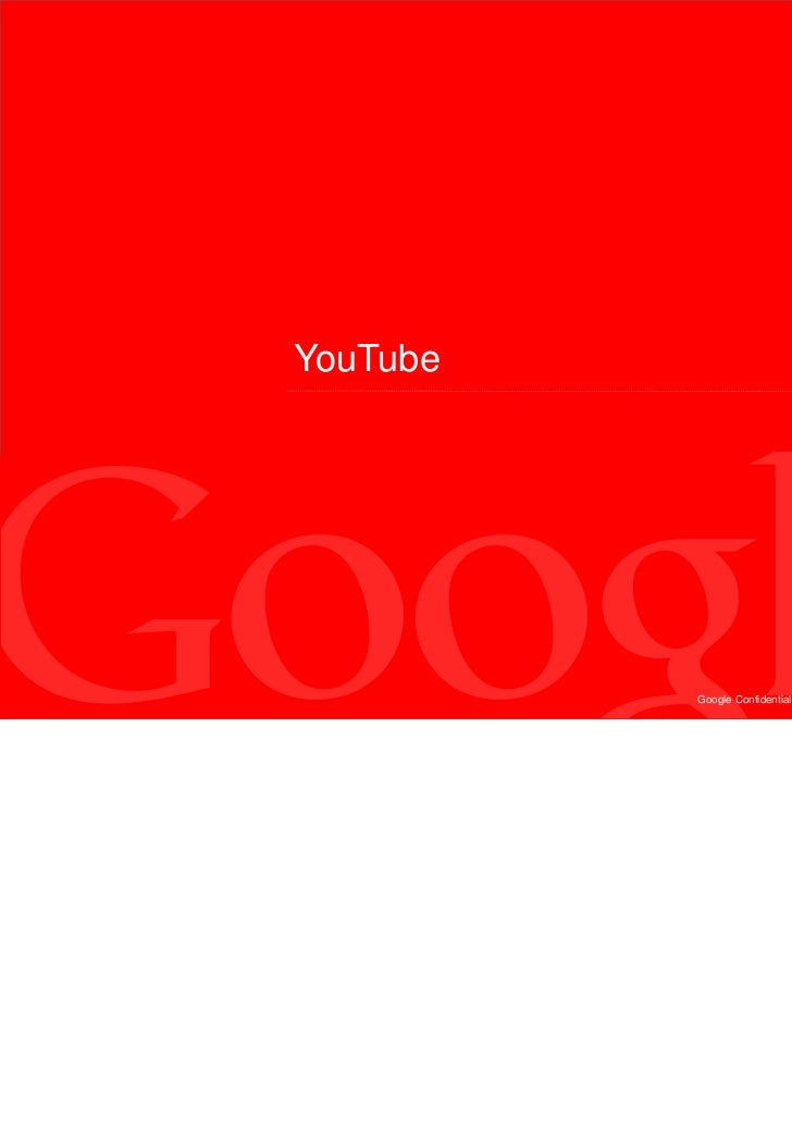 YouTube          Google Confidential and Proprietary   10