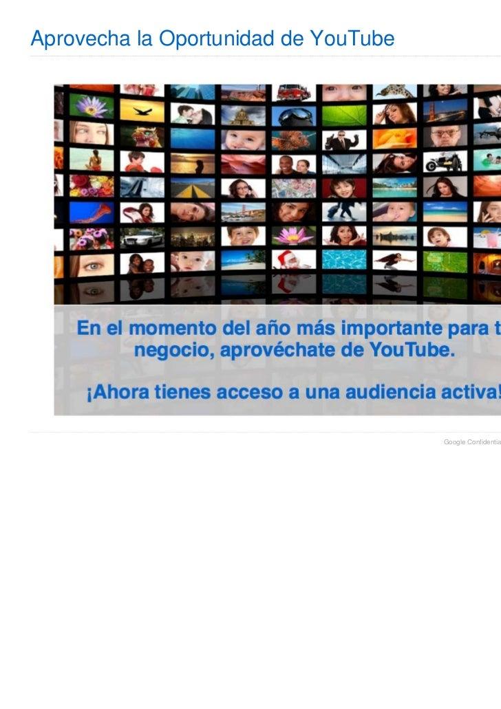 Aprovecha la Oportunidad de YouTube                                      Google Confidential and Proprietary