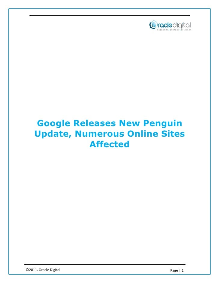 Google Releases New Penguin     Update, Numerous Online Sites               Affected©2011, Oracle Digital          Page | 1
