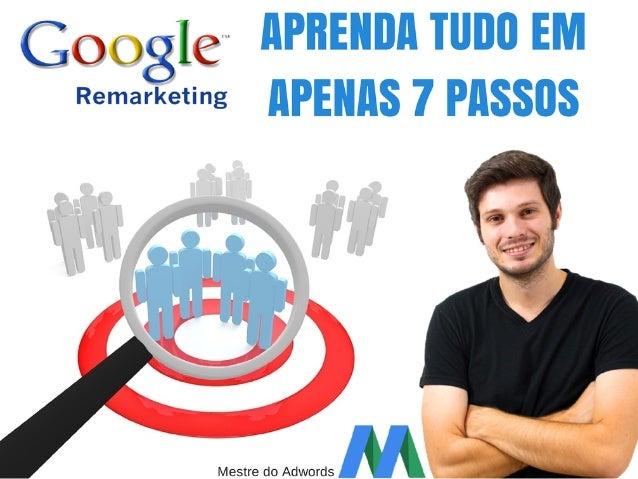 Introdução Desde que participei de um treinamento na Google Brasil sobre o remarketing eu comecei a utilizá-lo sempre que ...