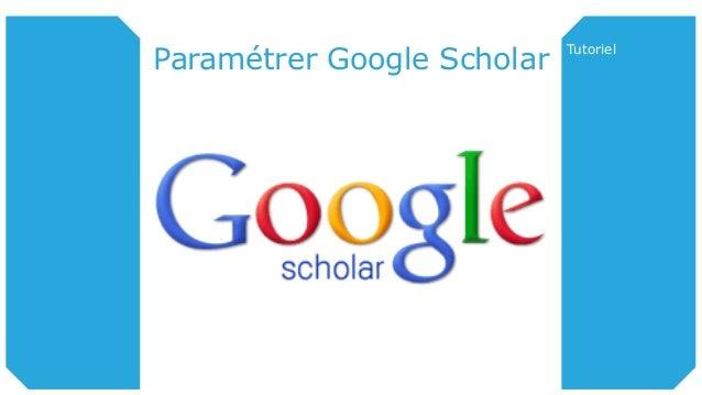 Paramétrer Google Scholar Tutoriel