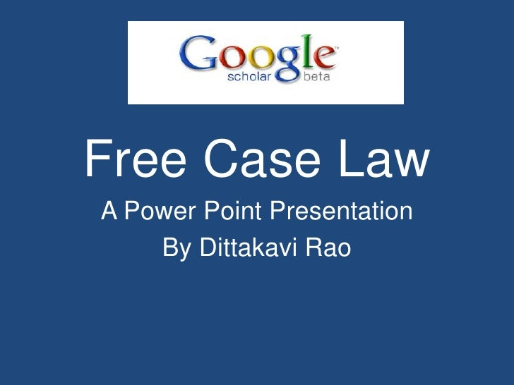 Free Case Law <br />A Power Point Presentation<br />By DittakaviRao<br />