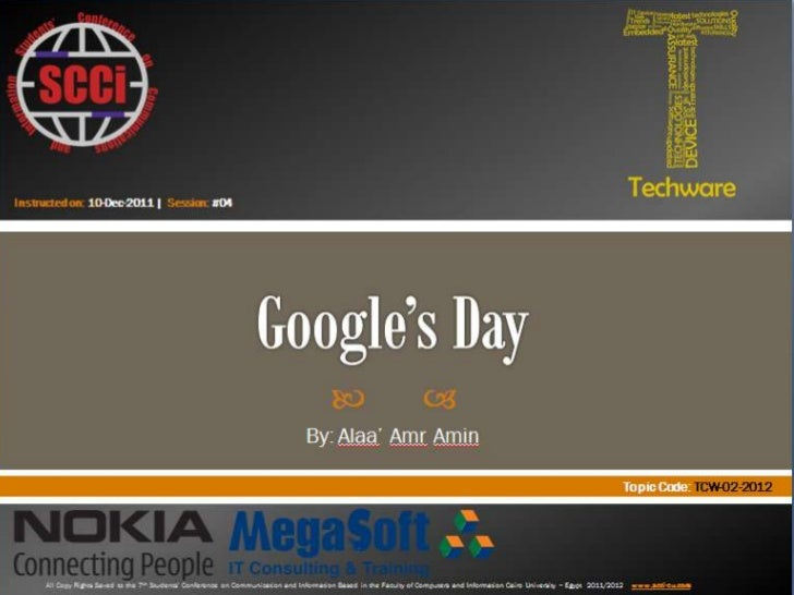 Google's Day   Prepared by:  Alaa' Amr Amin