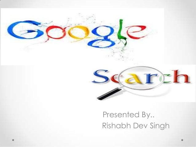 Presented By.. Rishabh Dev Singh