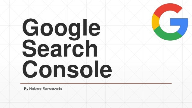 Google Search Console By Hekmat Sarwarzada