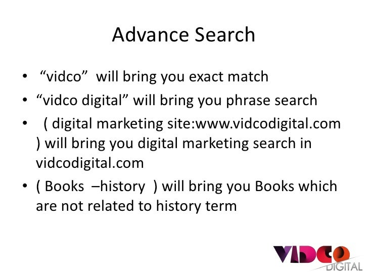 """Advance Search• """"vidco"""" will bring you exact match• """"vidco digital"""" will bring you phrase search• ( digital marketing site..."""