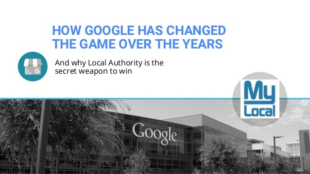 HOW GOOGLE HAS CHANGED THE GAME OVER THE YEARS And why Local Authority is the secret weapon to win LOGO