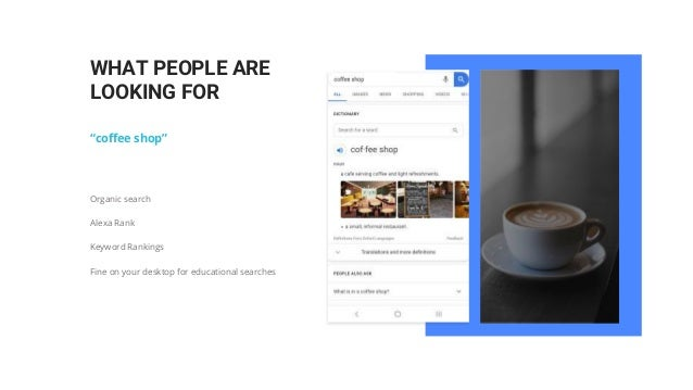 """""""coffee shop"""" WHAT PEOPLE ARE LOOKING FOR Organic search Alexa Rank Keyword Rankings Fine on your desktop for educational ..."""