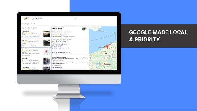 GOOGLE MADE LOCAL A PRIORITY