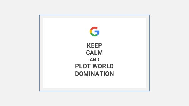 KEEP CALM AND PLOT WORLD DOMINATION