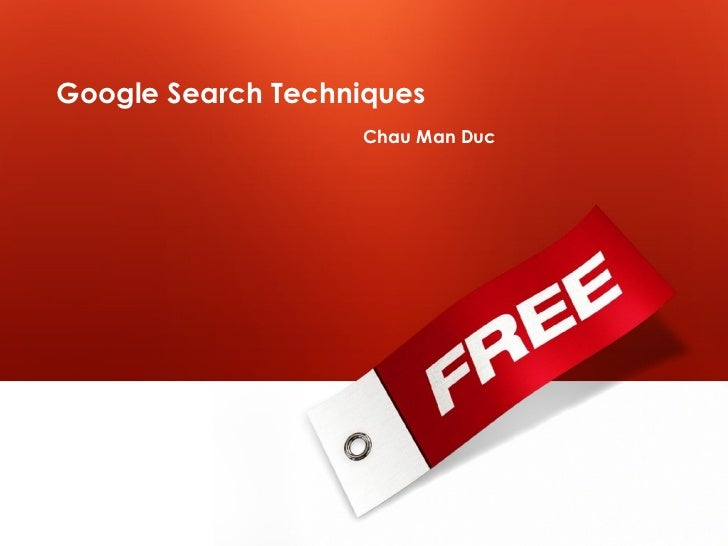 Google Search Techniques Chau Man Duc