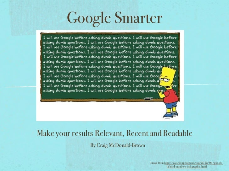 Google SmarterMake your results Relevant, Recent and Readable                By Craig McDonald-Brown                      ...