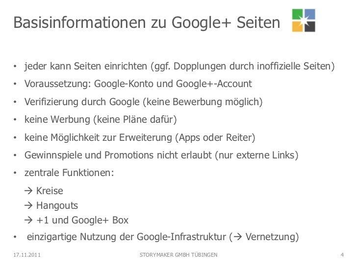 Basisinformationen zu Google+ Seiten• jeder kann Seiten einrichten (ggf. Dopplungen durch inoffizielle Seiten)• Voraussetz...