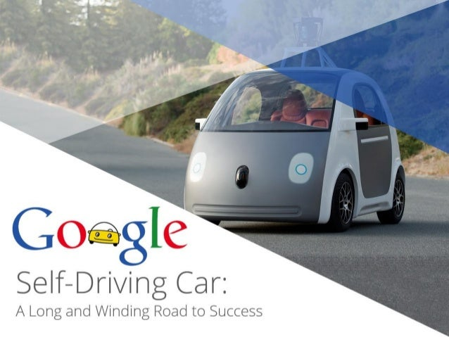 Google Self-Driving Car:  A Long And Winding Road to Success