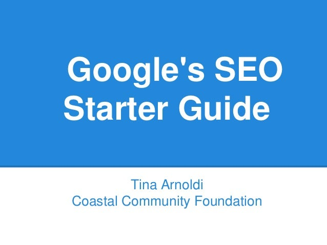 Googles SEOStarter GuideTina ArnoldiCoastal Community Foundation