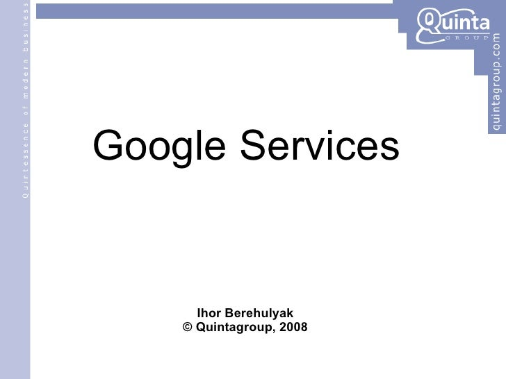 Google Services Ihor Berehulyak © Quintagroup, 2008