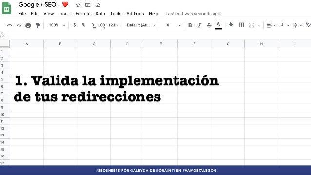 Google Sheets + SEO = 15 tips en 15 minutos #VamosTalegon Slide 3