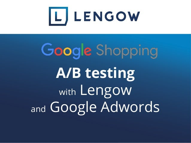 A/B testing with Lengow and Google Adwords