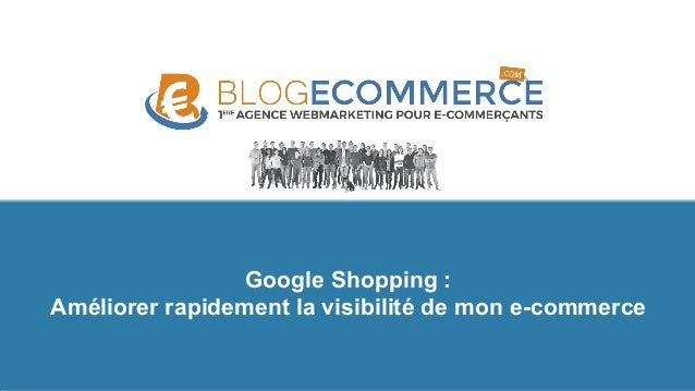 Google Shopping : Améliorer rapidement la visibilité de mon e-commerce