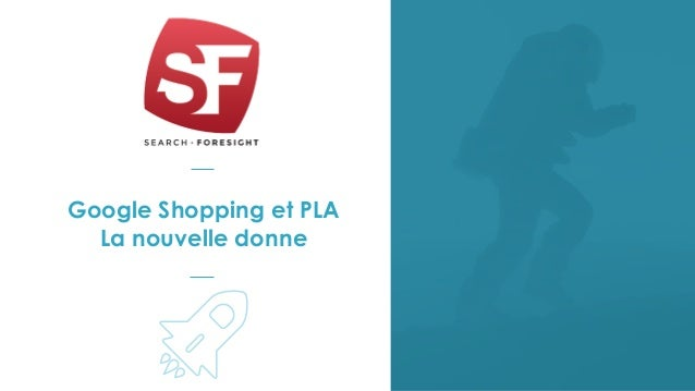 Google Shopping et PLA La nouvelle donne