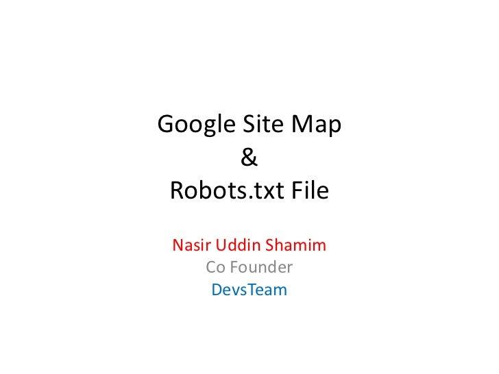 Google Site Map       & Robots.txt File Nasir Uddin Shamim     Co Founder      DevsTeam