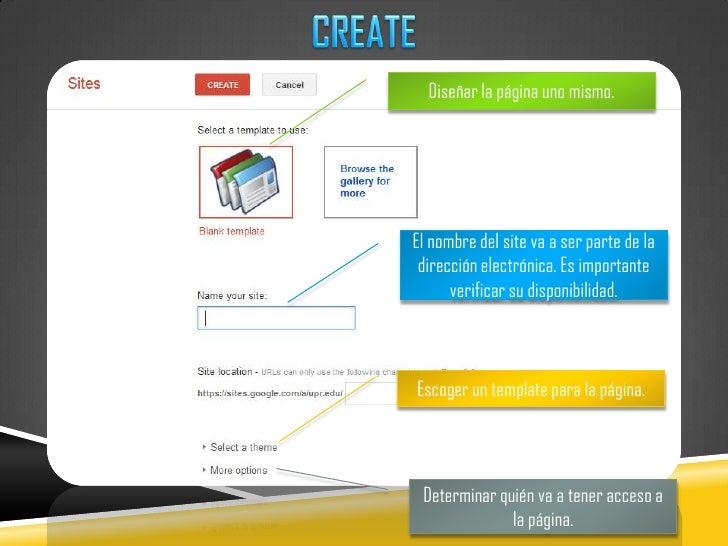 CREATE<br />Diseñar la página uno mismo.<br />El nombre del site va a ser parte de la dirección electrónica. Es importante...