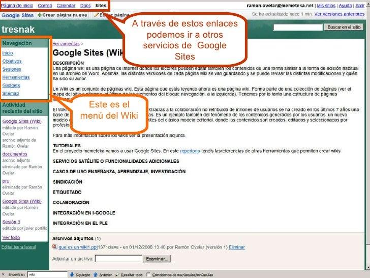 Este es el menú del Wiki A través de estos enlaces podemos ir a otros servicios de  Google Sites