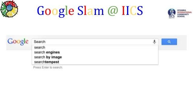 Google Slam @ IICS