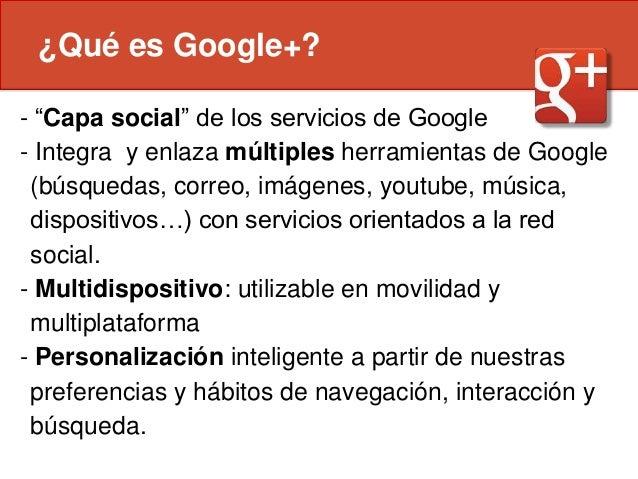 Google+: Visión general y funciones Slide 3