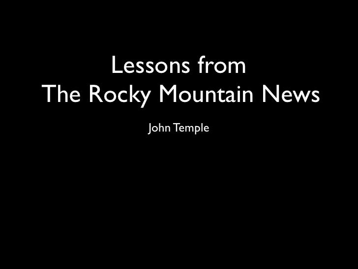 Lessons from The Rocky Mountain News         John Temple
