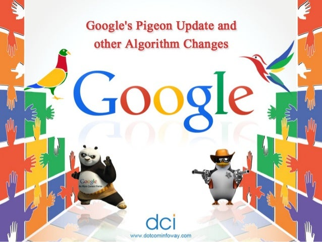 ~ (iii III - . i +2 I Iii 5, : i'I* End II .  ii I  V' .4  Goog1e's Pigeon Update and other Algorithm Changes  CICI  www. ...