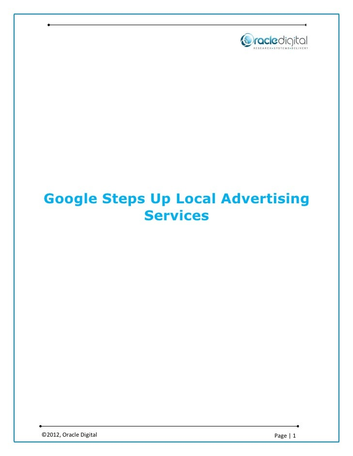 Google Steps Up Local Advertising            Services©2012, Oracle Digital       Page | 1