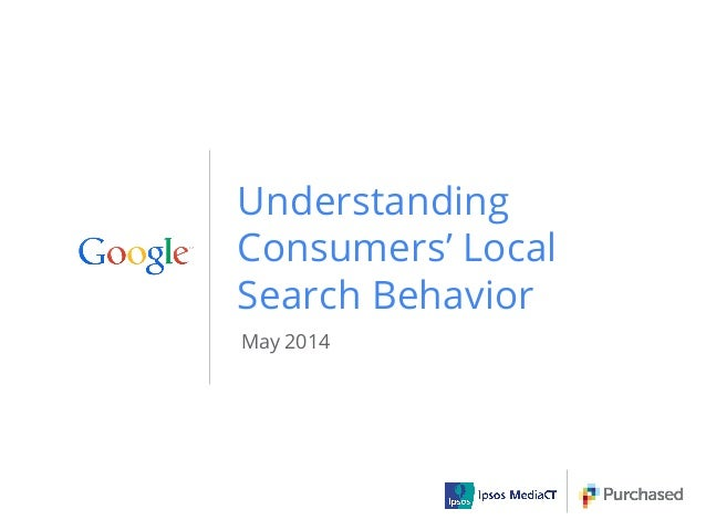 Understanding Consumers' Local Search Behavior May 2014