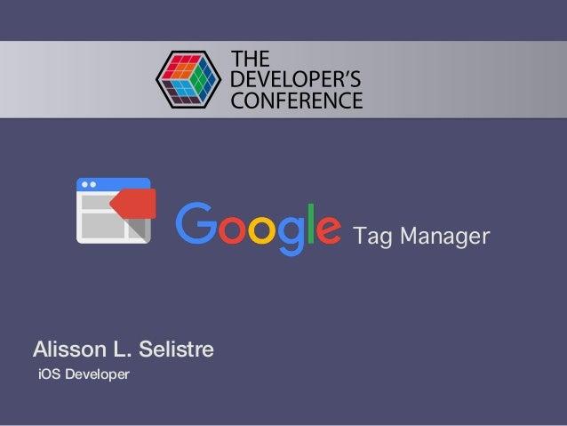 Tag Manager Alisson L. Selistre iOS Developer