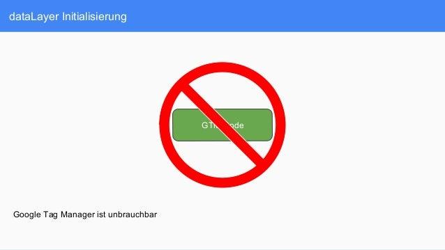 dataLayer Initialisierung GTM Code Google Tag Manager ist unbrauchbar