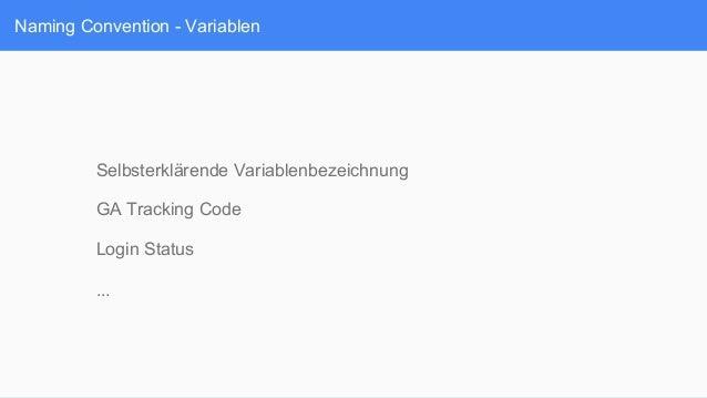 Naming Convention - Variablen Selbsterklärende Variablenbezeichnung GA Tracking Code Login Status ...