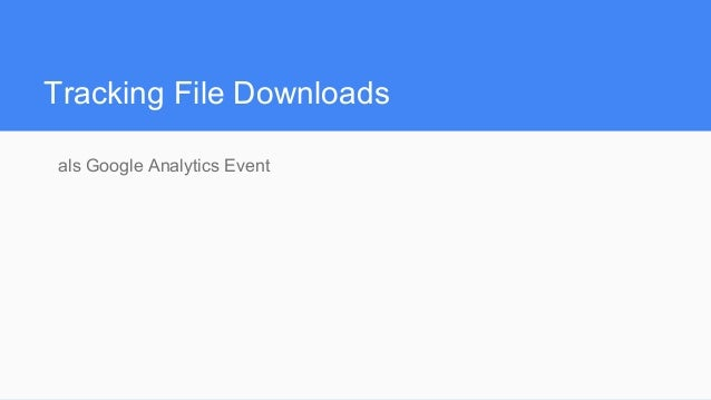 Tracking File Downloads als Google Analytics Event