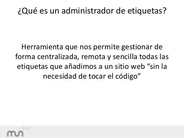 Google tag manager curso básico. Mondragon Unibertsitatea. Eli Garcia Slide 3