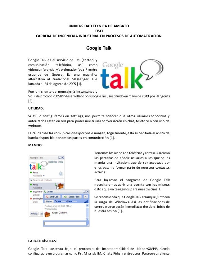 UNIVERSIDAD TECNICA DE AMBATO FISEI CARRERA DE INGENIERIA INDUSTRIAL EN PROCESOS DE AUTOMATIZACION Google Talk Google Talk...