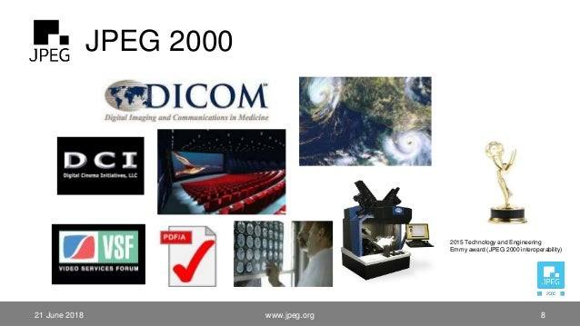 JPEG 2000 2015 Technology and Engineering Emmy award (JPEG 2000 interoperability) 21 June 2018 www.jpeg.org 8