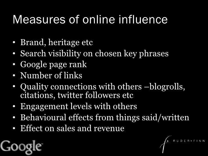 Measures of online influence <ul><li>Brand, heritage etc  </li></ul><ul><li>Search visibility on chosen key phrases </li><...