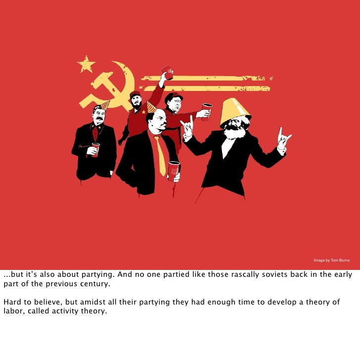 Image by Tom Burns   ...but it's also about partying. And no one partied like those rascally soviets back in the early par...