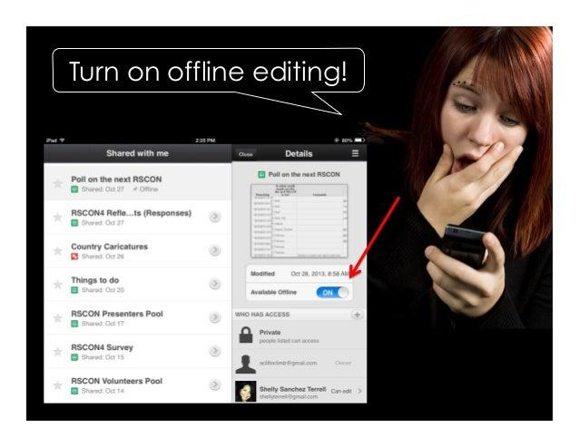 Turn on offline editing!