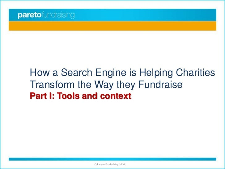 How a Search Engine is Helping Charities Transform the Way they FundraisePart I: Tools and context<br />
