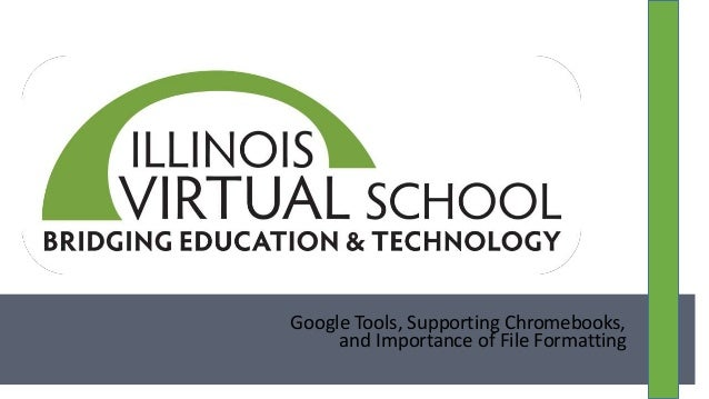 Google Tools, Supporting Chromebooks, and Importance of File Formatting