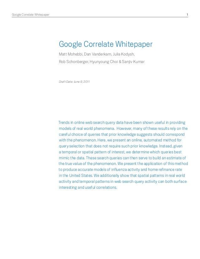 Google Correlate Whitepaper 1 Google Correlate Whitepaper Matt Mohebbi, Dan Vanderkam, Julia Kodysh, Rob Schonberger, Hyu...