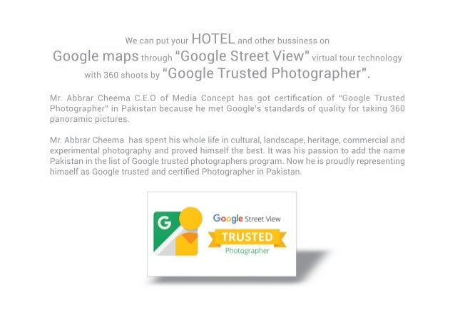 "WecanputyourHOTELandotherbussinesson Googlemapsthrough""GoogleStreetView""virtualtourtechnology with360shootsby""GoogleTruste..."