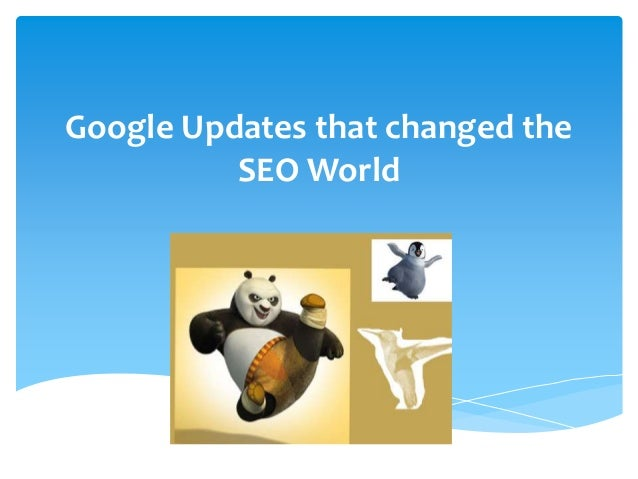 Google Updates that changed the SEO World