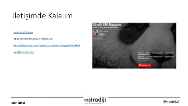 İletişimde Kalalım Mert Erkal @merterkal www.stradiji.com http://tr.linkedin.com/in/merterkal https://flipboard.com/sectio...