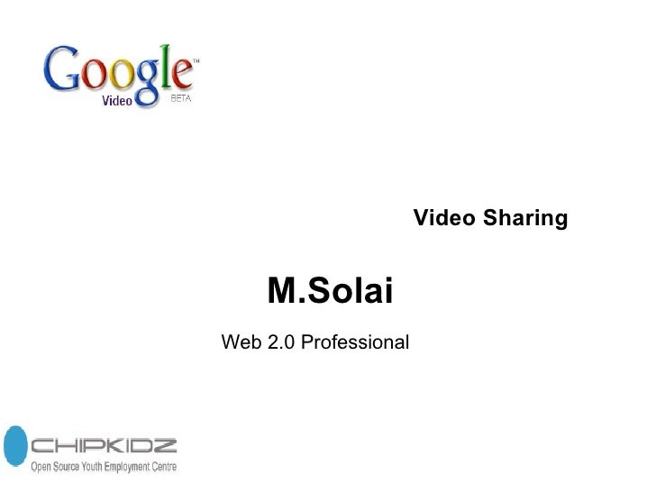 M.Solai Web 2.0 Professional Video Sharing